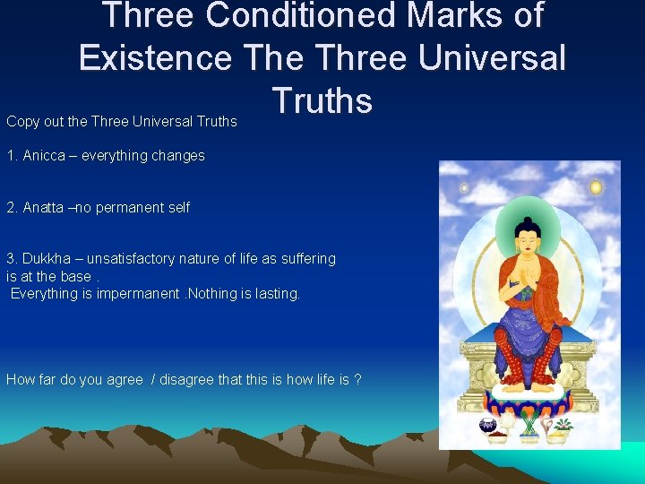 Three Conditioned Marks of Existence Three Universal Truths Copy out the Three Universal Truths
