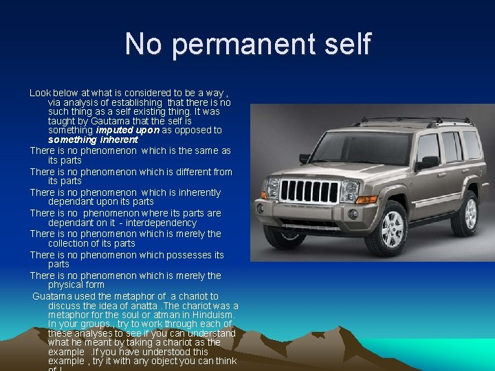 No permanent self Look below at what is considered to be a way ,