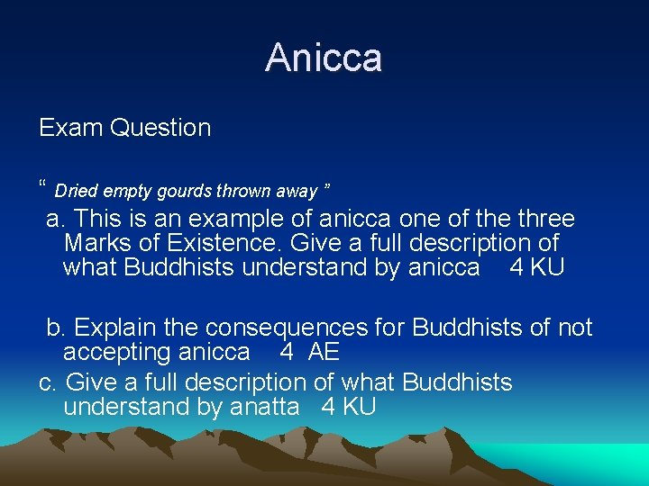 """Anicca Exam Question """" Dried empty gourds thrown away """" a. This is an"""