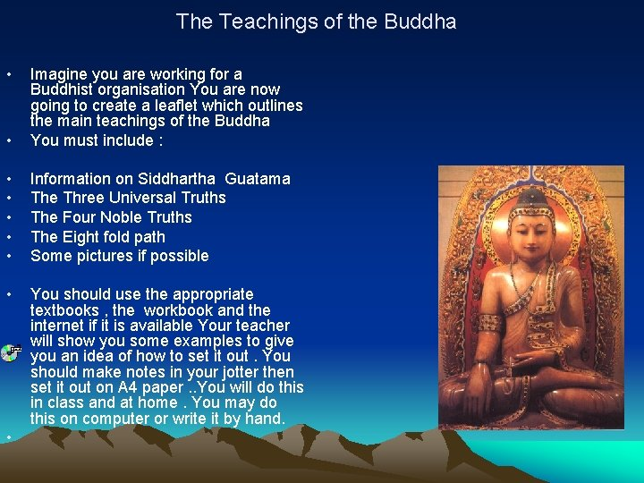 The Teachings of the Buddha • • Imagine you are working for a Buddhist