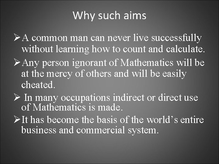 Why such aims ØA common man can never live successfully without learning how to
