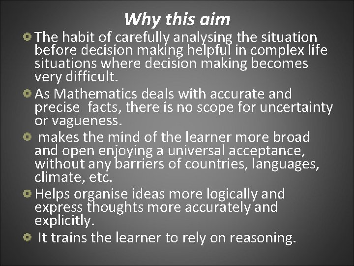 Why this aim The habit of carefully analysing the situation before decision making helpful