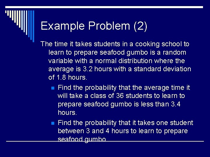 Example Problem (2) The time it takes students in a cooking school to learn