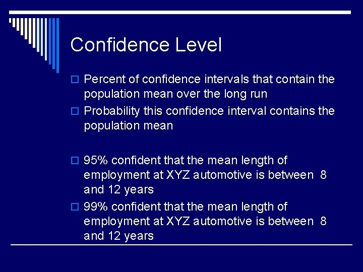 Confidence Level o Percent of confidence intervals that contain the population mean over the