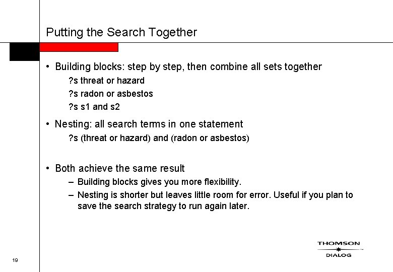 Putting the Search Together • Building blocks: step by step, then combine all sets