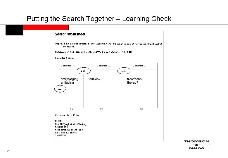 Putting the Search Together – Learning Check Search Worksheet Topic: Find articles written for