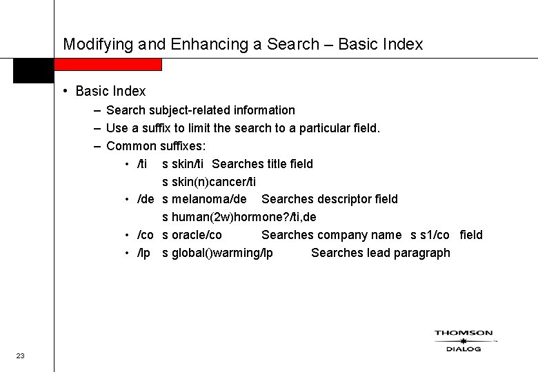 Modifying and Enhancing a Search – Basic Index • Basic Index – Search subject-related