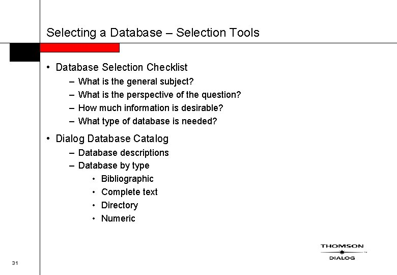 Selecting a Database – Selection Tools • Database Selection Checklist – – What is