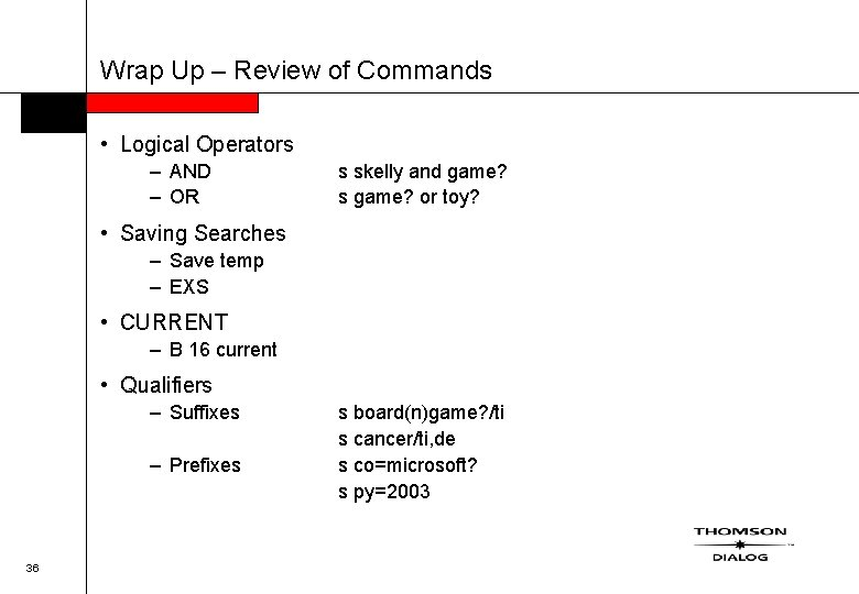 Wrap Up – Review of Commands • Logical Operators – AND – OR s