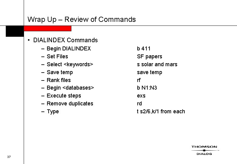 Wrap Up – Review of Commands • DIALINDEX Commands – – – – –