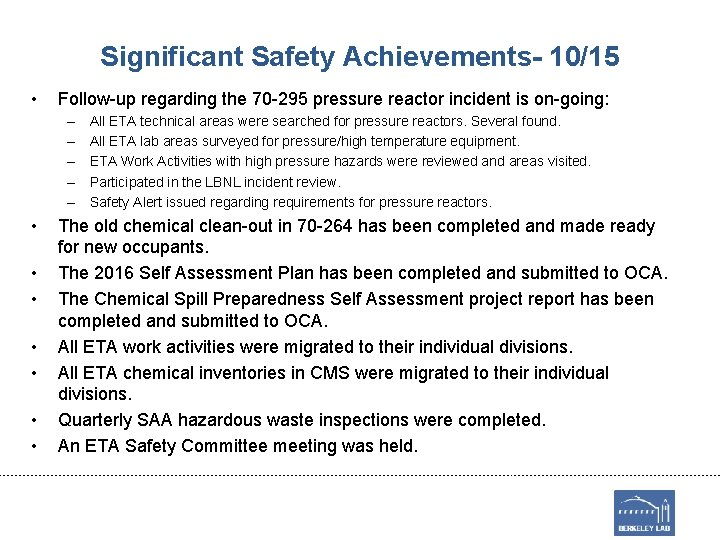 Significant Safety Achievements- 10/15 • Follow-up regarding the 70 -295 pressure reactor incident is