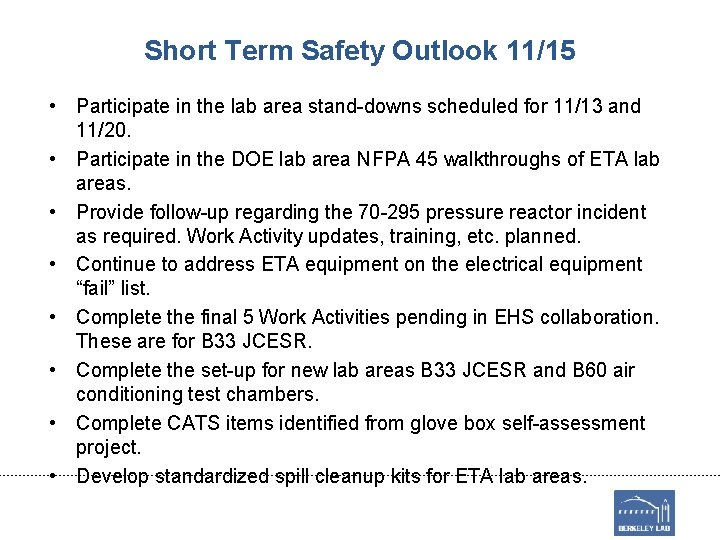 Short Term Safety Outlook 11/15 • Participate in the lab area stand-downs scheduled for
