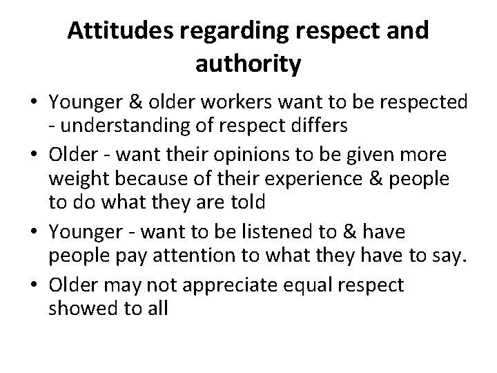 Attitudes regarding respect and authority • Younger & older workers want to be respected