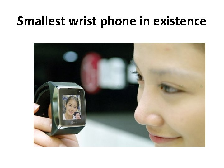 Smallest wrist phone in existence