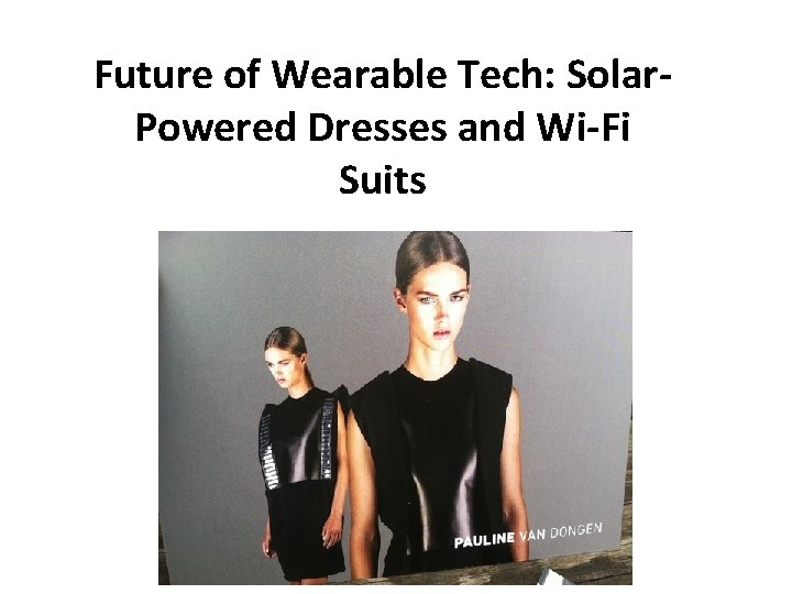 Future of Wearable Tech: Solar. Powered Dresses and Wi-Fi Suits
