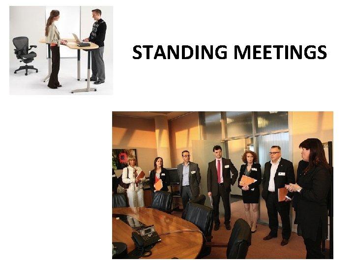 STANDING MEETINGS