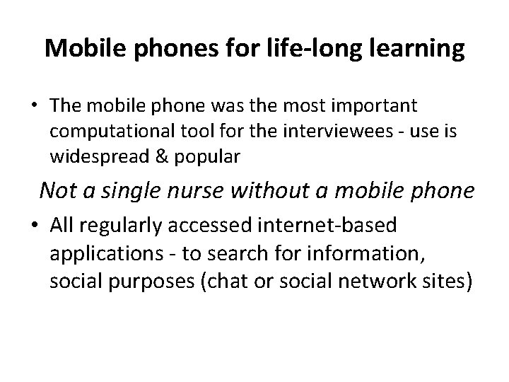 Mobile phones for life-long learning • The mobile phone was the most important computational