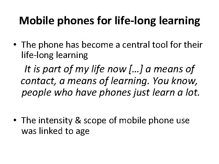 Mobile phones for life-long learning • The phone has become a central tool for