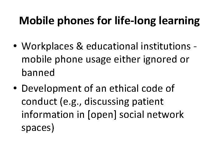 Mobile phones for life-long learning • Workplaces & educational institutions mobile phone usage either