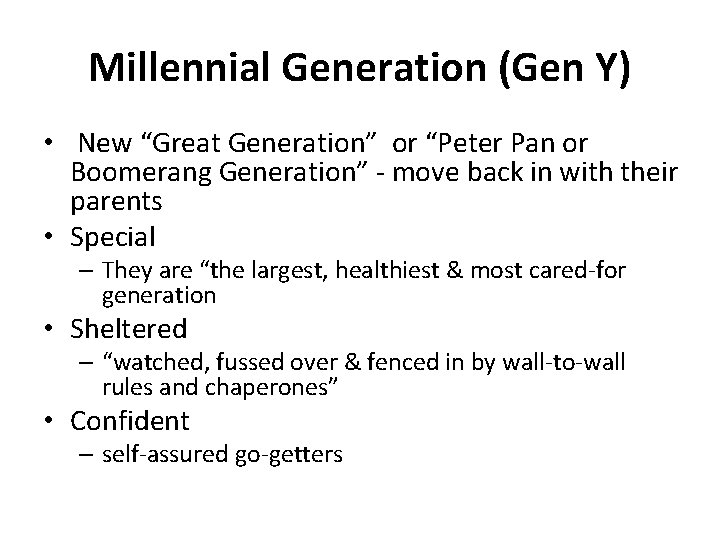 "Millennial Generation (Gen Y) • New ""Great Generation"" or ""Peter Pan or Boomerang Generation"""