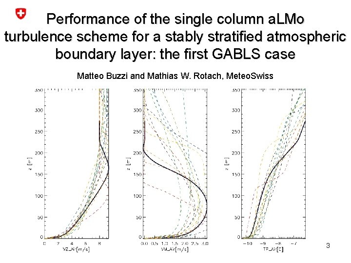 Performance of the single column a. LMo turbulence scheme for a stably stratified atmospheric