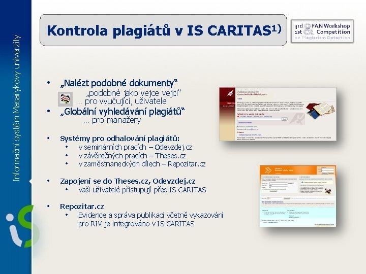 """Informační systém Masarykovy univerzity Kontrola plagiátů v IS CARITAS 1) • """"Nalézt podobné dokumenty"""""""