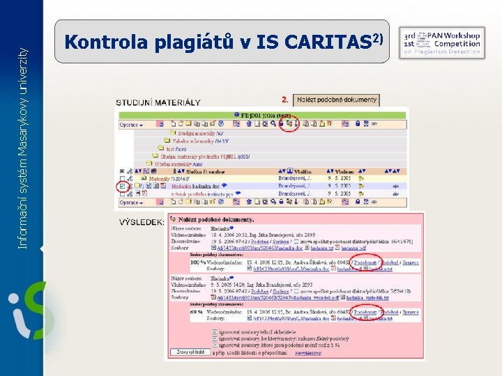 Informační systém Masarykovy univerzity Kontrola plagiátů v IS CARITAS 2)