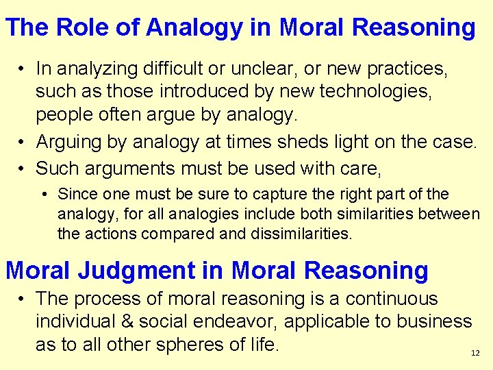 The Role of Analogy in Moral Reasoning • In analyzing difficult or unclear, or