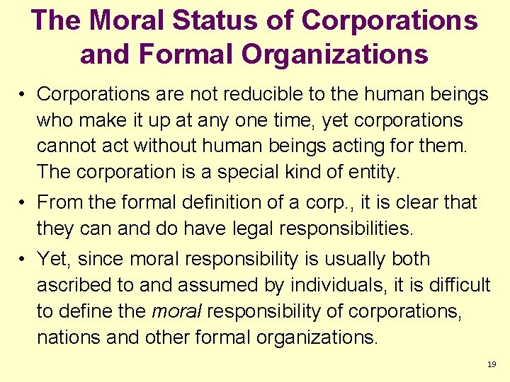 The Moral Status of Corporations and Formal Organizations • Corporations are not reducible to