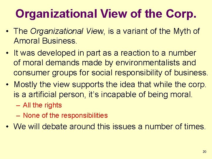 Organizational View of the Corp. • The Organizational View, is a variant of the