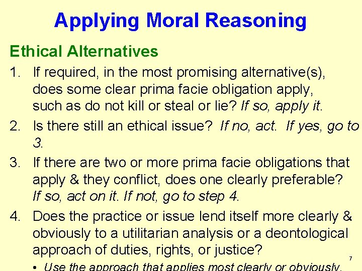 Applying Moral Reasoning Ethical Alternatives 1. If required, in the most promising alternative(s), does