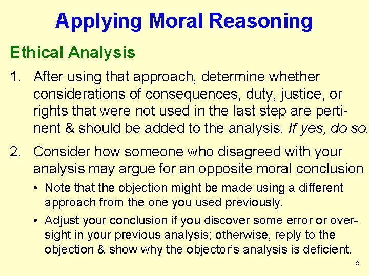 Applying Moral Reasoning Ethical Analysis 1. After using that approach, determine whether considerations of