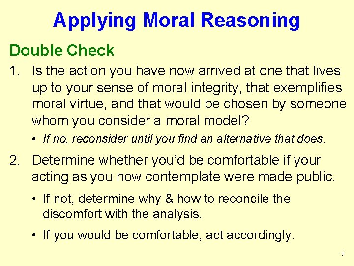 Applying Moral Reasoning Double Check 1. Is the action you have now arrived at