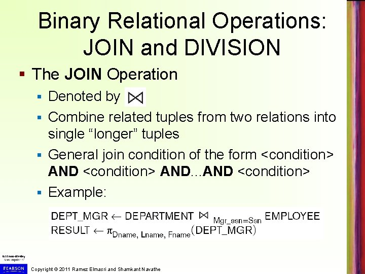 Binary Relational Operations: JOIN and DIVISION § The JOIN Operation Denoted by § Combine