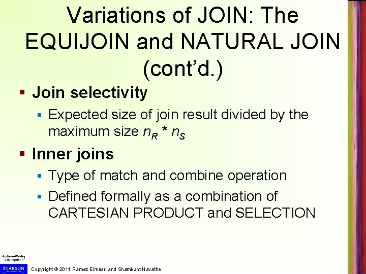 Variations of JOIN: The EQUIJOIN and NATURAL JOIN (cont'd. ) § Join selectivity §