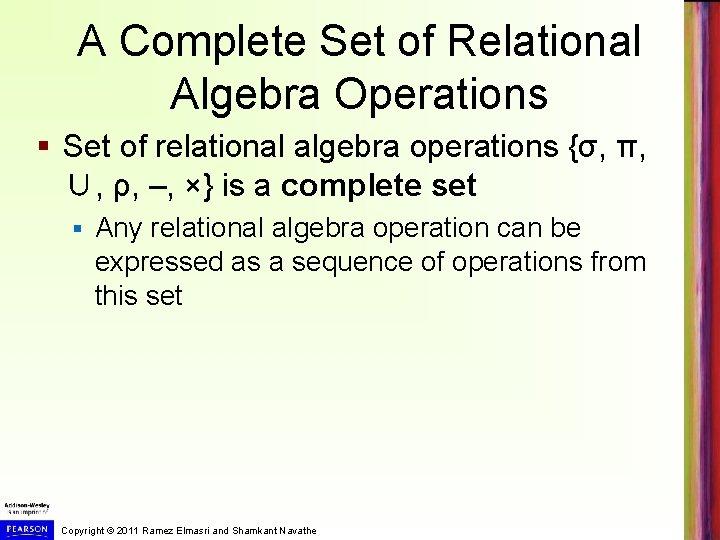 A Complete Set of Relational Algebra Operations § Set of relational algebra operations {σ,