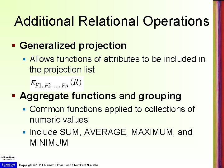 Additional Relational Operations § Generalized projection § Allows functions of attributes to be included