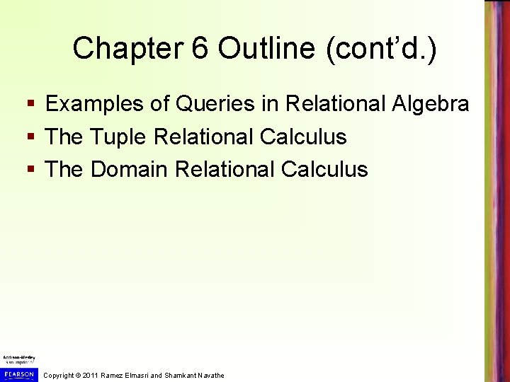 Chapter 6 Outline (cont'd. ) § Examples of Queries in Relational Algebra § The