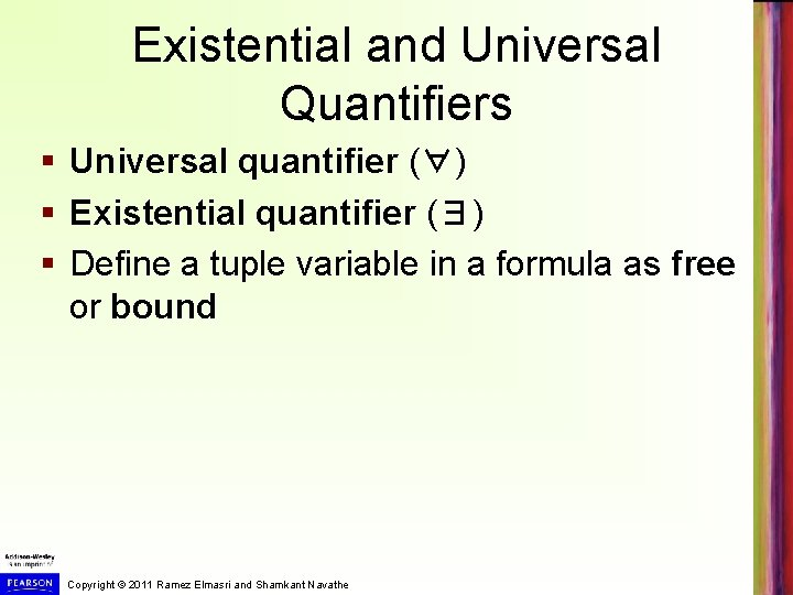 Existential and Universal Quantifiers § Universal quantifier (∀) § Existential quantifier (∃) § Define