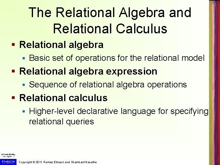 The Relational Algebra and Relational Calculus § Relational algebra § Basic set of operations