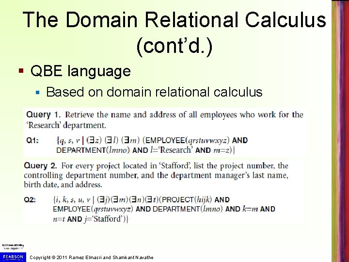 The Domain Relational Calculus (cont'd. ) § QBE language § Based on domain relational
