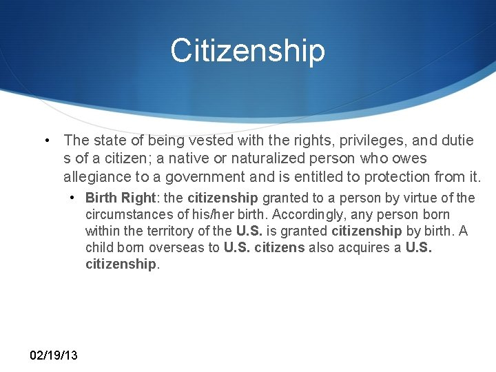 Citizenship • The state of being vested with the rights, privileges, and dutie s