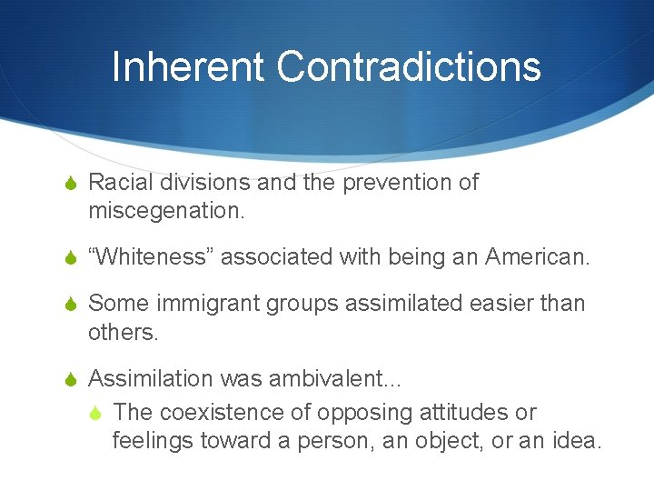 """Inherent Contradictions Racial divisions and the prevention of miscegenation. """"Whiteness"""" associated with being an"""