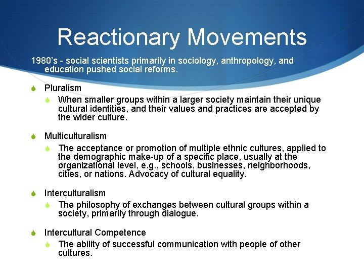 Reactionary Movements 1980's - social scientists primarily in sociology, anthropology, and education pushed social