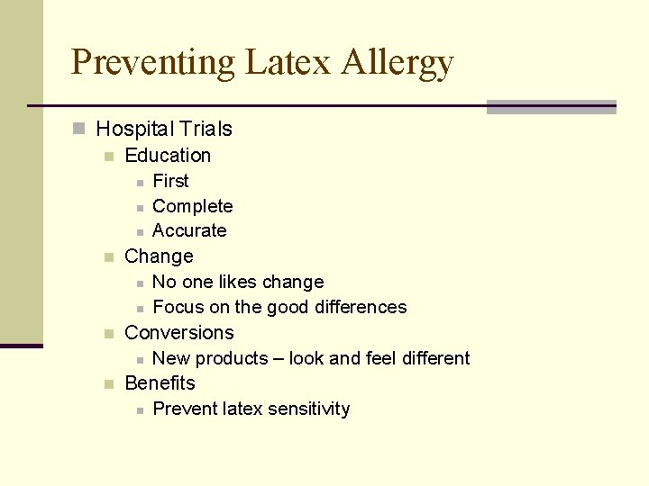 Preventing Latex Allergy n Hospital Trials n Education n First n Complete n Accurate
