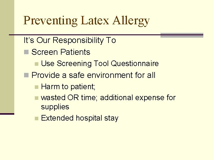 Preventing Latex Allergy It's Our Responsibility To n Screen Patients n Use Screening Tool