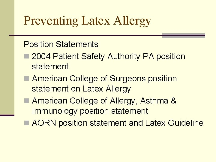 Preventing Latex Allergy Position Statements n 2004 Patient Safety Authority PA position statement n