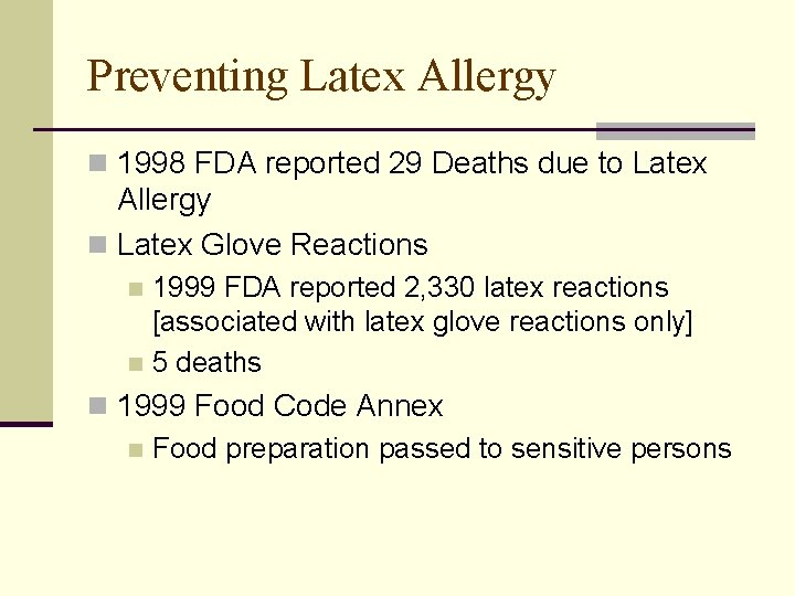 Preventing Latex Allergy n 1998 FDA reported 29 Deaths due to Latex Allergy n