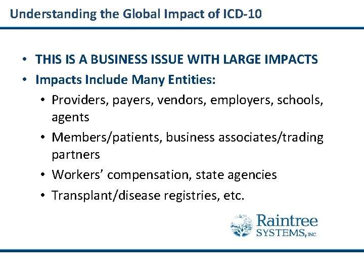 Understanding the Global Impact of ICD-10 • THIS IS A BUSINESS ISSUE WITH LARGE