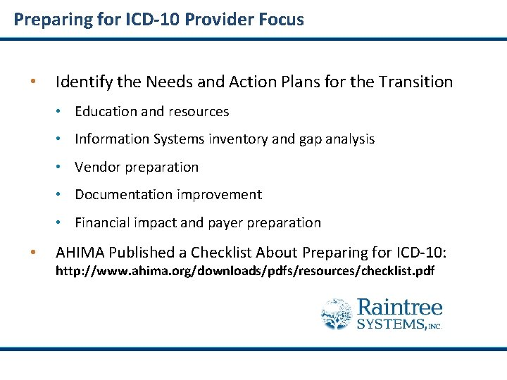 Preparing for ICD-10 Provider Focus • Identify the Needs and Action Plans for the